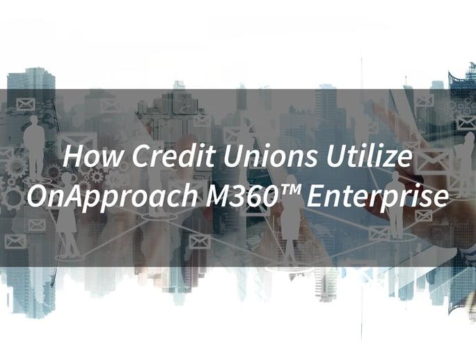 How_Credit_Unions_Utilize_M360.png