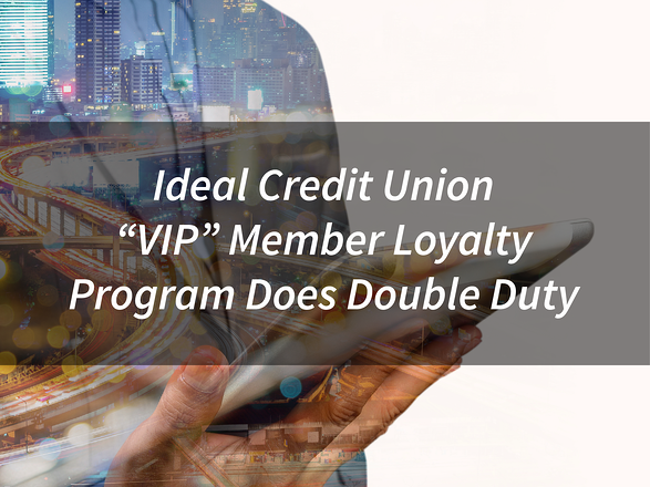 Ideal_Credit_Union_Vip_Member_Loyalty_Program.png